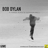 A Hard Rain's A Gonna Fall (Live) von Bob Dylan