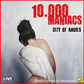 City Of Angels (Live) by 10,000 Maniacs
