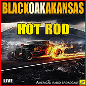 Hot Rod (Live) by Black Oak Arkansas