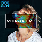 100 Greatest Chilled Pop de Various Artists