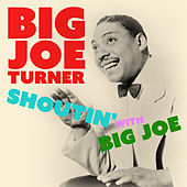 Shoutin' with Big Joe de Big Joe Turner