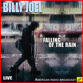 Falling Of The Rain (Live) by Billy Joel