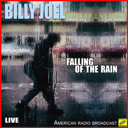 Falling Of The Rain (Live) de Billy Joel