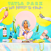 We Need To Talk by Tayla Parx