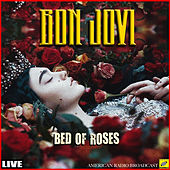 Bed of Roses (Live) by Bon Jovi