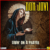 Livin' On A Prayer (Live) by Bon Jovi