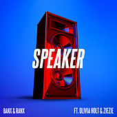 Speaker (feat. Olivia Holt & ZieZie) by Banx & Ranx