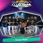 Reventón Titánico Presenta a Grupo Mijez by Grupo Mijez