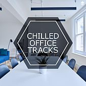 Chilled Office Tracks de Various Artists