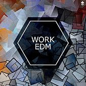 Work EDM by Various Artists