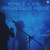 Female Vocal Progressive House von Various Artists