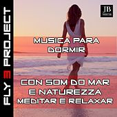 Musica Para Dormir Com Som do Mar e Naturezza - Meditar e Relaxar de Various Artists