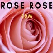 Rose Rose Edm von Various Artists