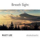 Breath Sight de Riley Lee