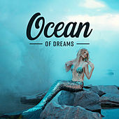 Ocean of Dreams (Positive Vibes, Healing Music, Nature Sounds for Relaxation, Deep Sleep) by Deep Sleep Music Academy