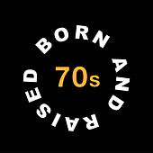 Born and Raised in the 70s de Various Artists