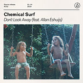 Don't Look Away (feat. Allan Eshuijs) von Chemical Surf