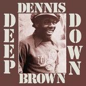 Deep Down by Dennis Brown