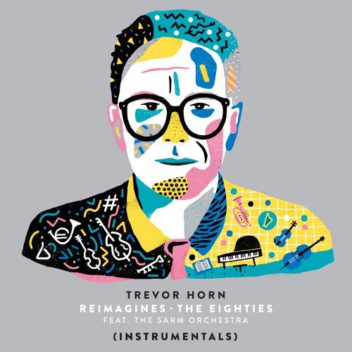 Trevor Horn Reimagines The Eighties (feat. The Sarm Orchestra) (Instrumentals) de Trevor Horn
