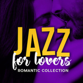 Jazz For Lovers: Romantic Collection de Various Artists