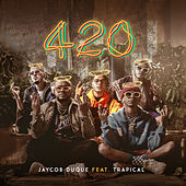 420 (feat. Trapical Minds) de Jaycob Duque
