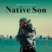 Native Son (Original Motion Picture Score) by Kyle Dixon