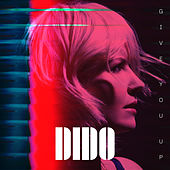 Give You Up (Edit) by Dido