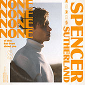 NONE of this has been about you von Spencer Sutherland