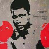 Obsession by Elena Denisova
