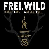 Feuer, Erde, Wasser, Luft (2019 Version) von Frei.Wild