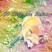 60 Help Me Relax by Lullaby Land