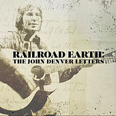 The John Denver Letters by Railroad Earth