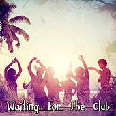 Waiting For the Club by CDM Project