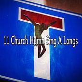 11 Church Hymn Sing a Longs by Traditional