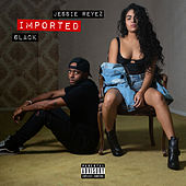 Imported by Jessie Reyez & 6LACK