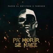 Pa' Morir Se Nace by Farruko