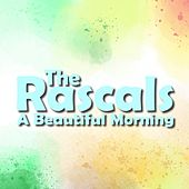 A Beautiful Morning von The Rascals