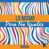Lo Mismo Pero No Iguales de Various Artists
