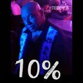 Ten Percent by Teddy B!