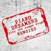 Piano Dreamers Play the Songs from Newsies by Piano Dreamers