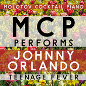 MCP Performs Johnny Orlando: Teenage Fever de Molotov Cocktail Piano