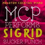 MCP Performs Sigrid: Sucker Punch von Molotov Cocktail Piano
