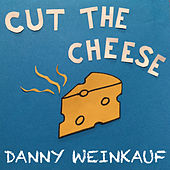 Cut the Cheese de Danny Weinkauf