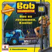 28/Bau es zusammen, Knolle! (Die Klassiker) von Bob der Baumeister