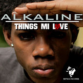 Things Mi Love von Alkaline