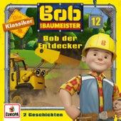 12/Bob der Entdecker (Die Klassiker) von Bob der Baumeister