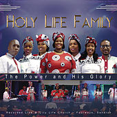 The Power and His Glory (Live) by Holy Life Family