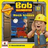 17/Hoch hinaus (Die Klassiker) von Bob der Baumeister
