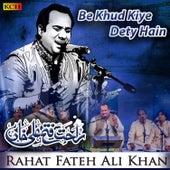 Be Khud Kiye Dety Hain by Rahat Fateh Ali Khan