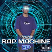 Rap Machine Ep by Young P